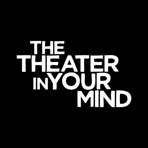 The Theater in Your Mind's avatar
