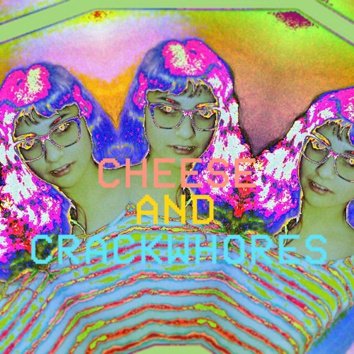 Cheese and Crackwhores's avatar