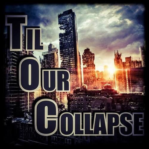 Til Our Collapse's avatar
