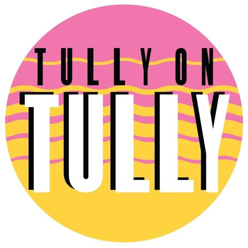 Tully On Tully's avatar
