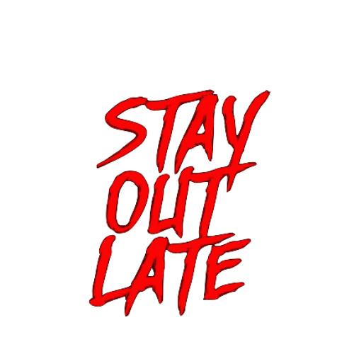 STAY OUT LATE's avatar