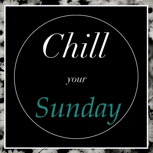 Chill your Sunday's avatar