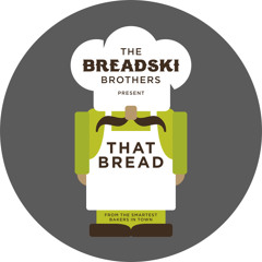 The Breadski Brothers