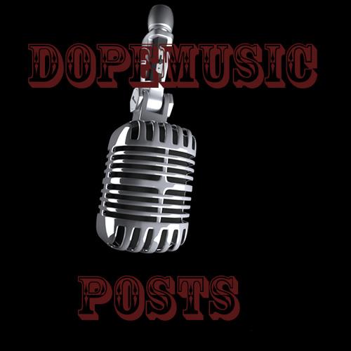 DopeMusic Posts's avatar