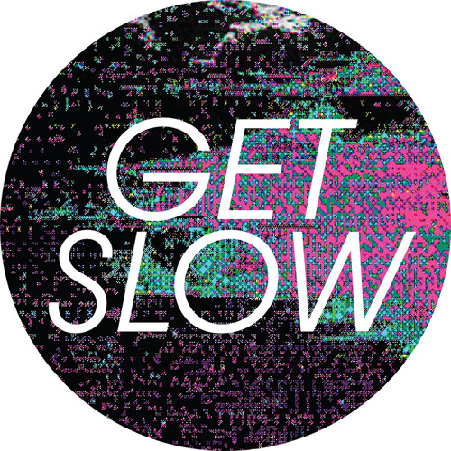 GET SLOW's avatar