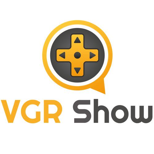 VGR Show Gaming Podcast