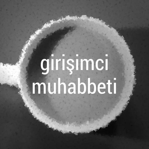 girişimci muhabbeti's avatar