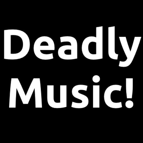 Deadly Music!'s avatar