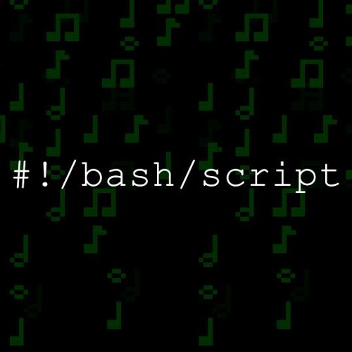 Bash Script | Free Listening on SoundCloud