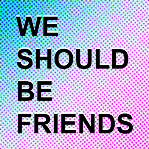 We Should Be Friends's avatar