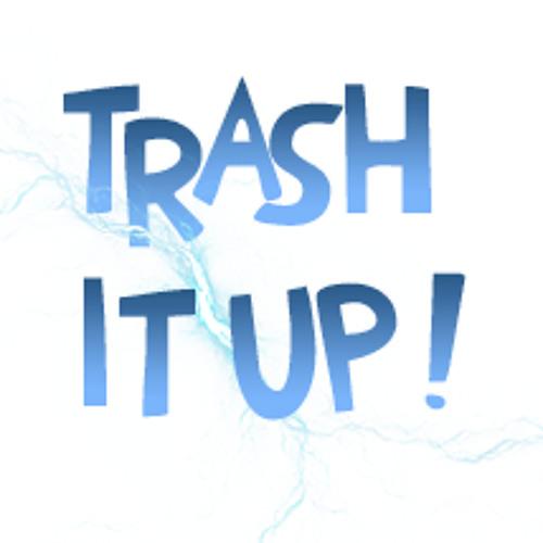 TRASH IT UP!'s avatar