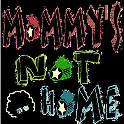 Mommy's Not Home's avatar