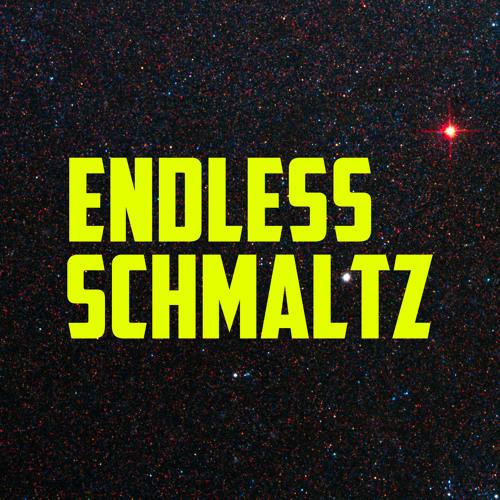 Endless Schmaltz's avatar