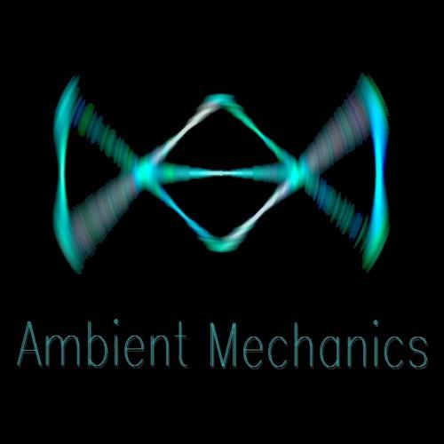 Ambient Mechanics's avatar