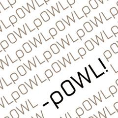 -pOWL!