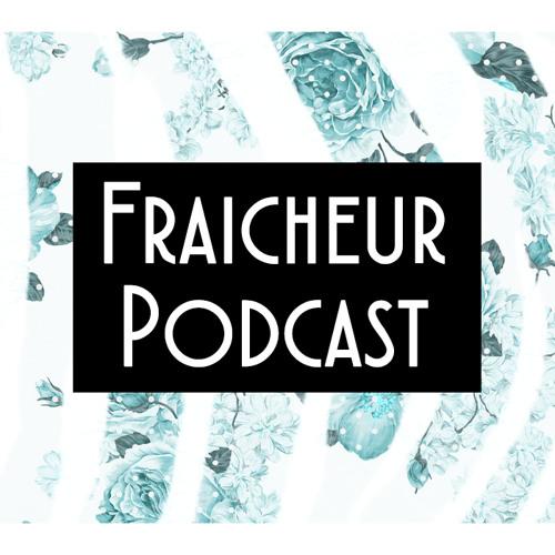 Fraîcheur Podcast's avatar