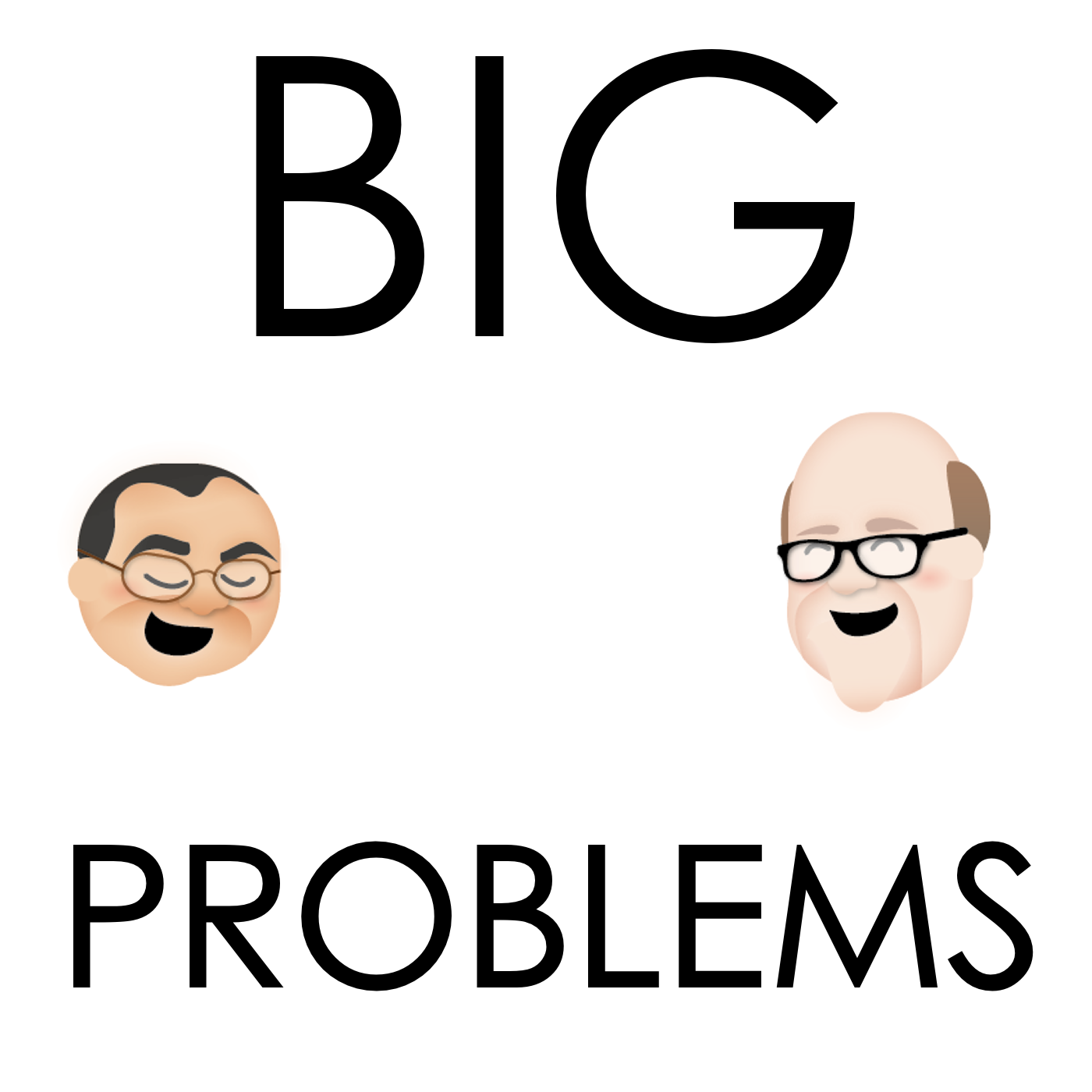 Big Problems - An Advice Podcast