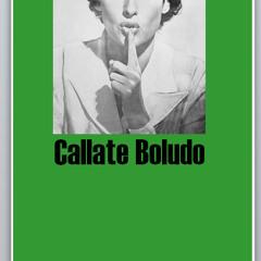 Callate Boludo