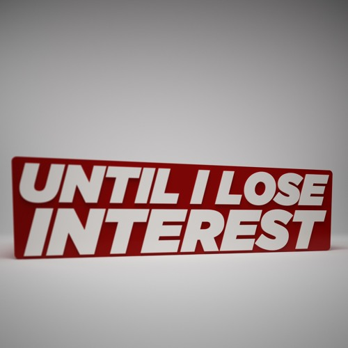 Until I Lose Interest's avatar