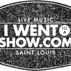 I Went to a Show.com