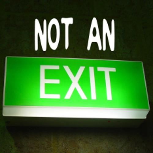 Not an Exit's avatar