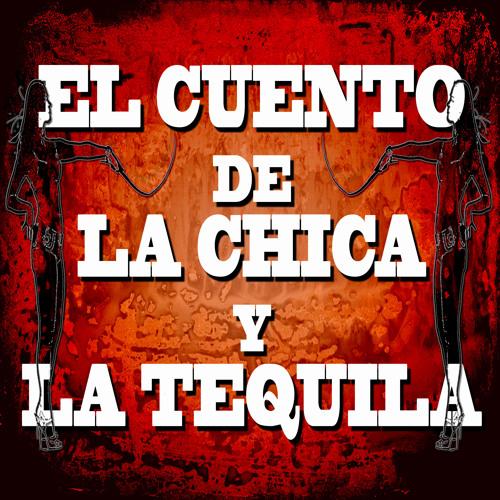 El Cuento de la Chica y La Tequila's avatar
