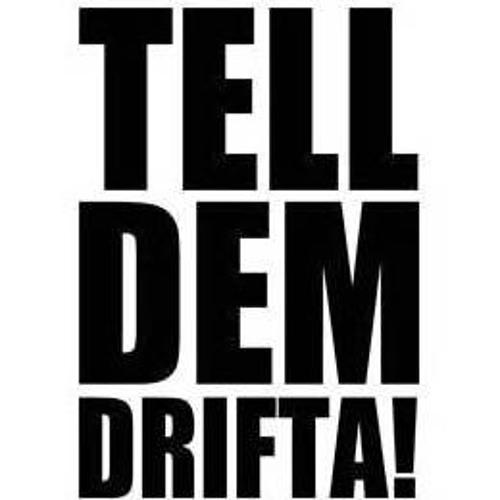 TellDemDrifta's avatar