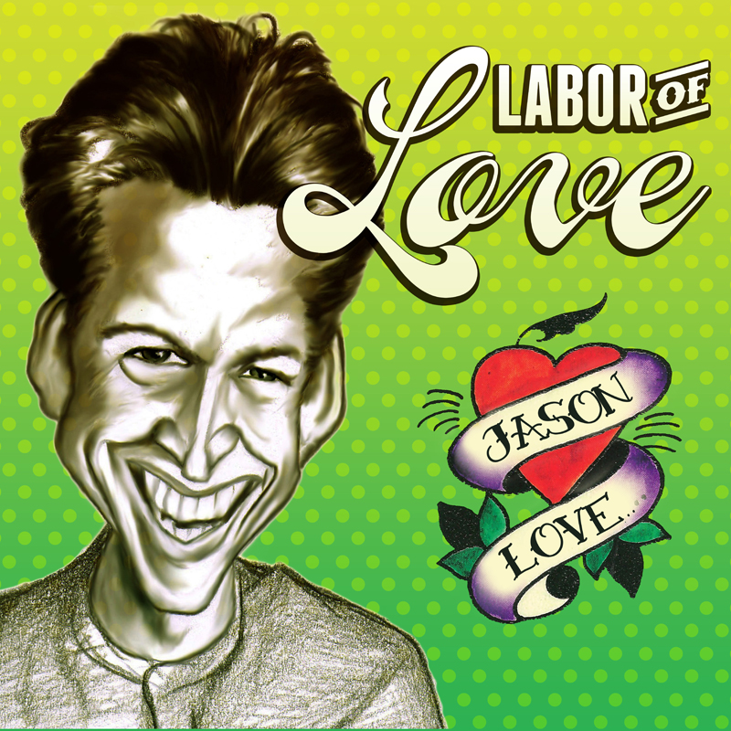 Jason Love: Labor Of Love