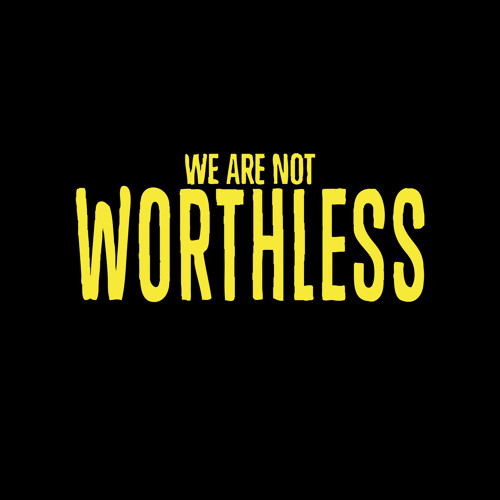 We Are Not Worthless's avatar