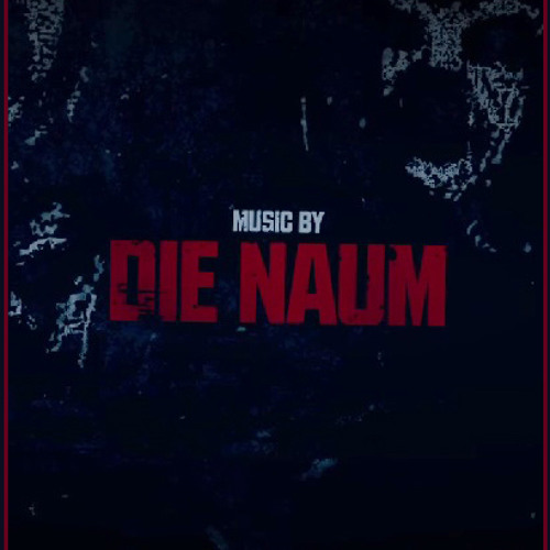 DIE NAUM PRODUCTION's avatar