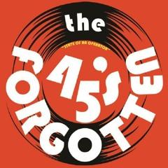 The Forgotten 45's