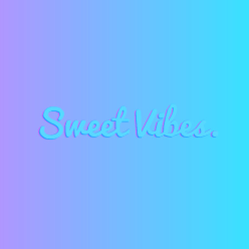 Sweet Vibes.'s avatar