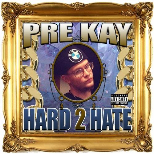 Pre Kay - Hard 2 Hate's avatar