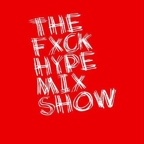 The FxckHype Mix Show's avatar