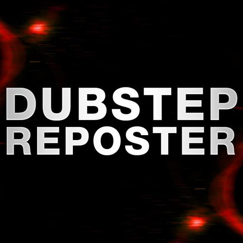 DUBSTEP REPOSTER's avatar