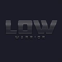 Low Warrior