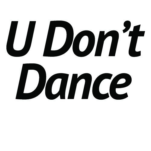 U Don't Dance's avatar