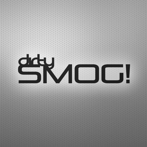 Dirty SMOG!'s avatar