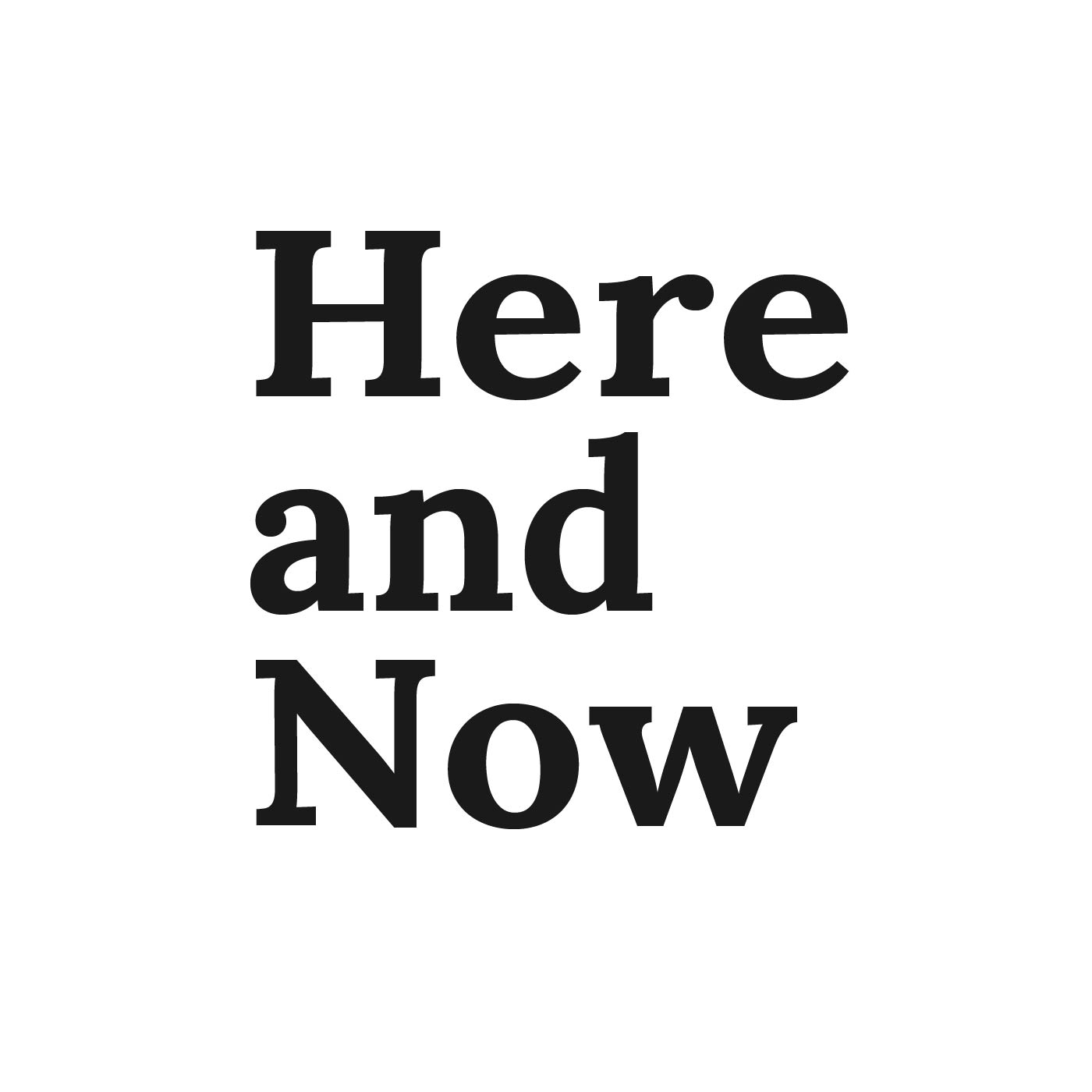 Here and Now Podcast