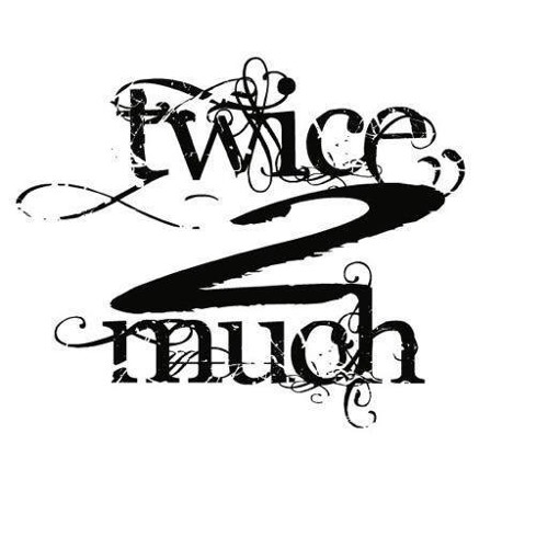 Twice 2 Much's avatar