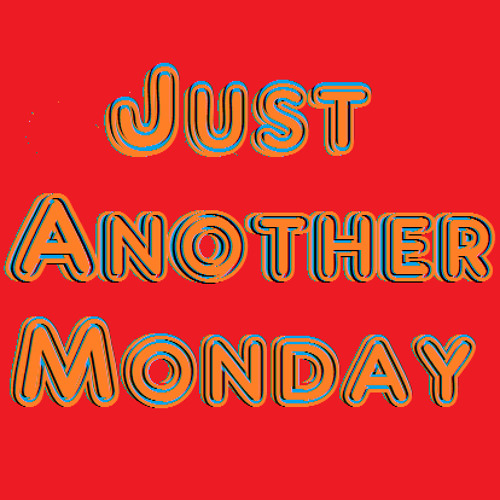 Just Another Monday's avatar