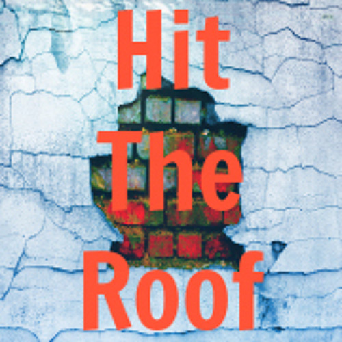 Hit The Roof's avatar