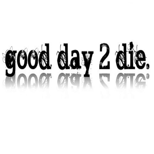 good day 2 die's avatar
