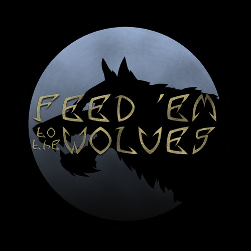 Feed 'em to the Wolves's avatar