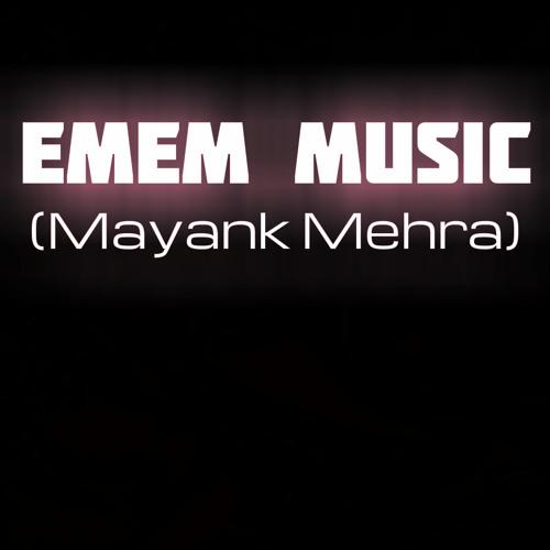 EMEM(Mayank Mehra)'s avatar