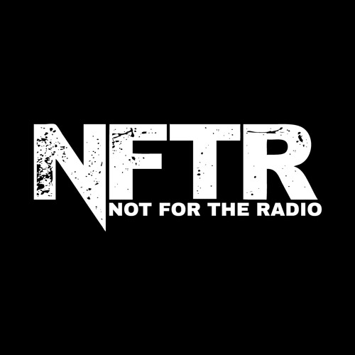 NOT FOR THE RADIO #NFTR's avatar