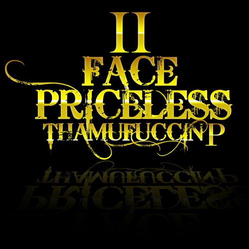 II FACE / PRICELESS THA P's avatar