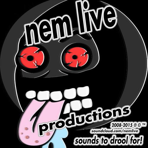 Nem Live Productions ®©™'s avatar