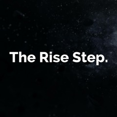 The Rise Step.