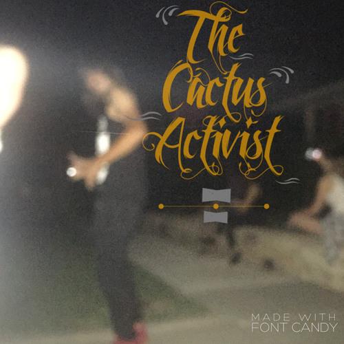 The Cactus Activist's avatar